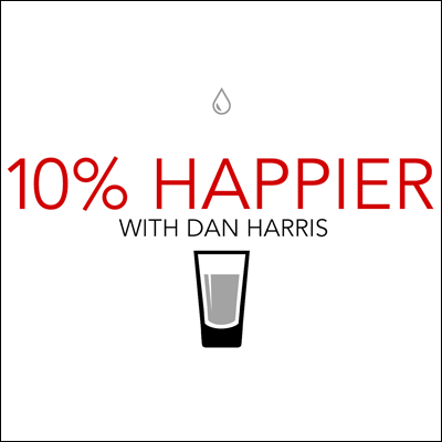 10% Happier with Dan Harris